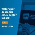 El Servei d'Ocupació llança un nou format de tallers per donar a conèixer diferents sectors laborals