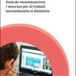 La Diputació de Barcelona edita una guia per facilitar el treball socioeducatiu a distància